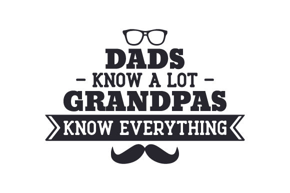 Dads Know a Lot, Grandpas Know Everything Family Craft Cut File By Creative Fabrica Crafts