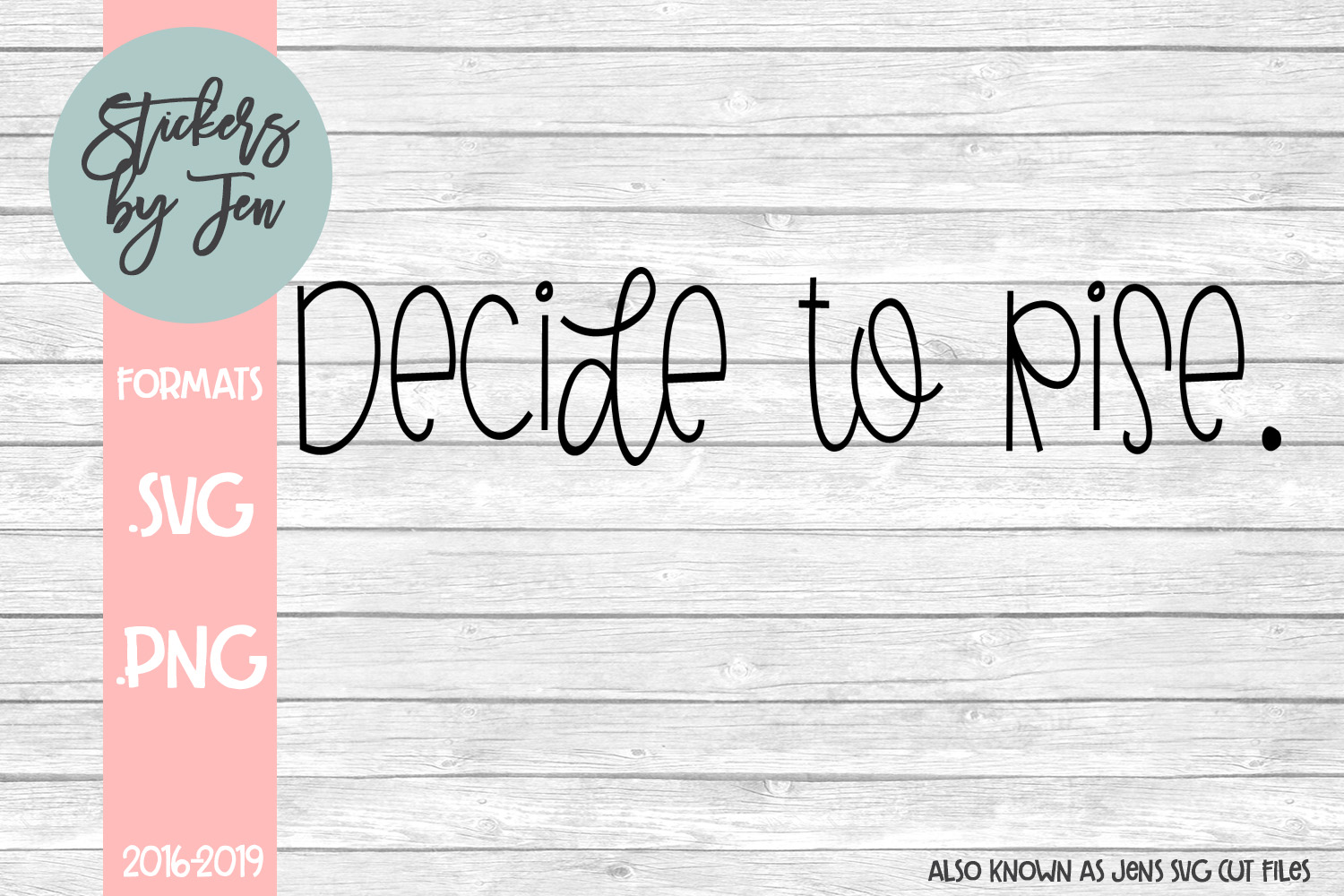 Download Free Decide To Rise Svg Graphic By Stickers By Jennifer Creative for Cricut Explore, Silhouette and other cutting machines.
