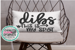Dibs This Is My Spot Svg Pillow Svg Graphic By Onestonegraphics