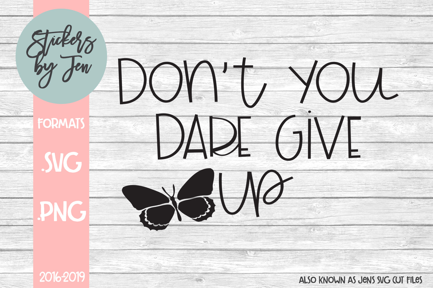 Download Free Don T You Dare Give Up Svg Graphic By Stickers By Jennifer for Cricut Explore, Silhouette and other cutting machines.