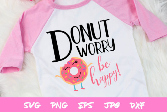 Download Free Donut Worry Graphic By Thejaemarie Creative Fabrica for Cricut Explore, Silhouette and other cutting machines.