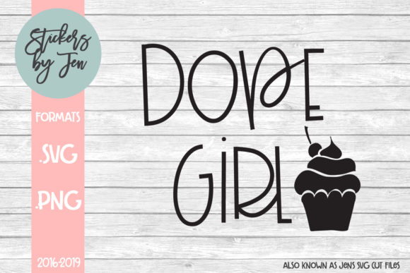 Download Free Dope Girl Svg Graphic By Stickers By Jennifer Creative Fabrica for Cricut Explore, Silhouette and other cutting machines.
