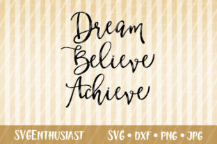 Dream Believe Achieve Svg Cut File Graphic By Svgenthusiast