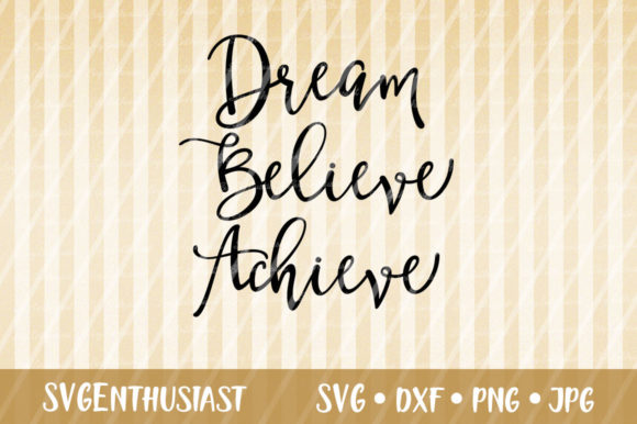 Download Free Dream Believe Achieve Svg Cut File Graphic By Svgenthusiast for Cricut Explore, Silhouette and other cutting machines.