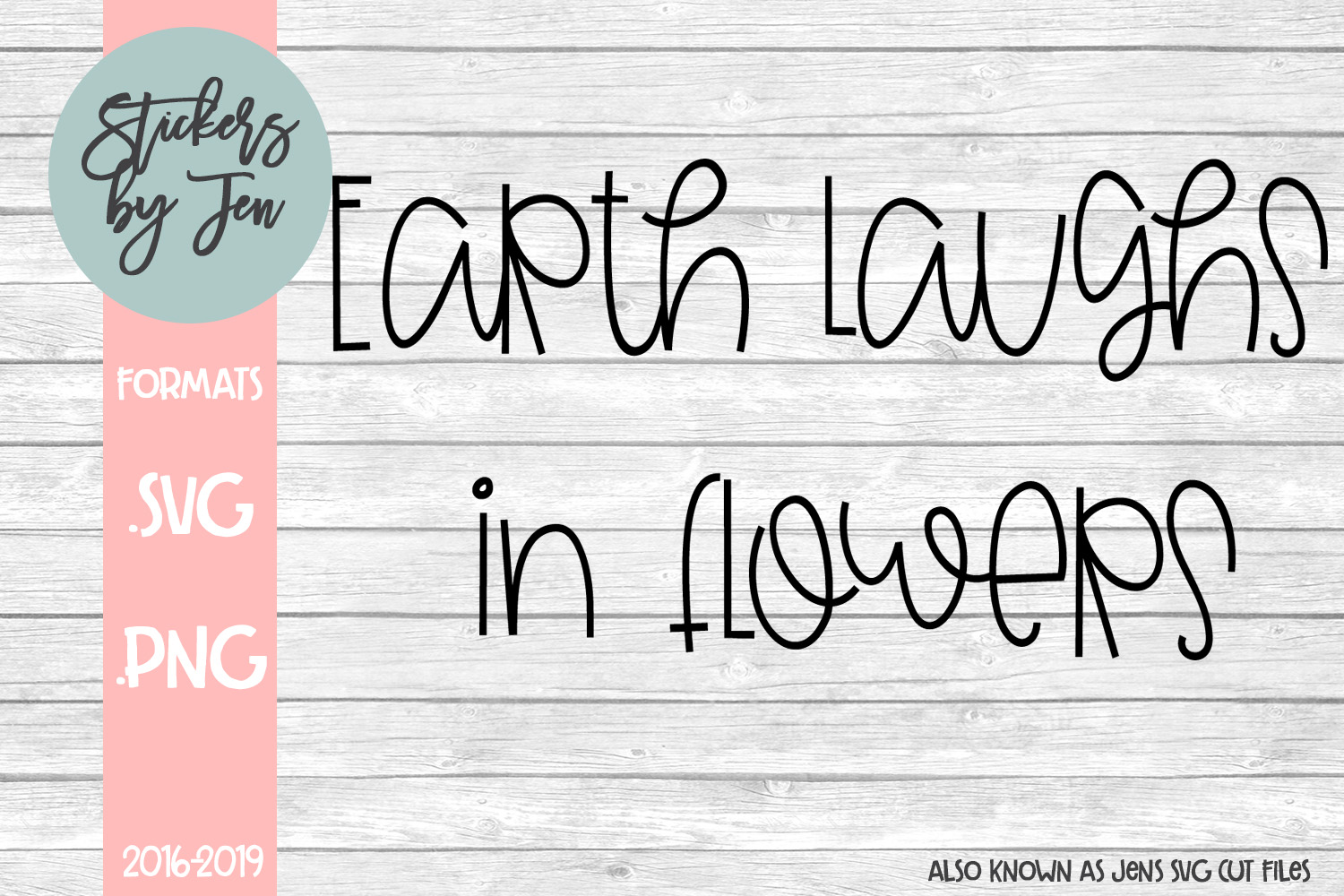Download Free Earth Laughs In The Flowers Svg Graphic By Stickers By Jennifer for Cricut Explore, Silhouette and other cutting machines.