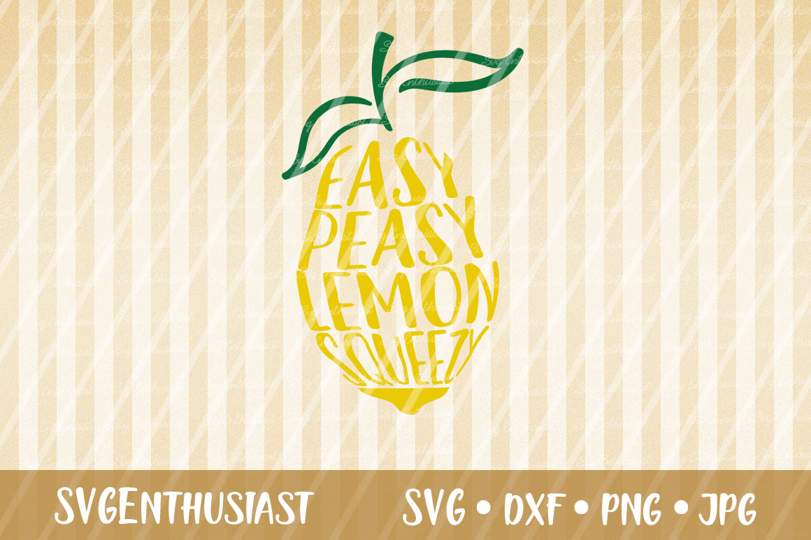 Download Free Easy Peasy Lemon Squeezy Svg Cut File Graphic By Svgenthusiast Creative Fabrica for Cricut Explore, Silhouette and other cutting machines.