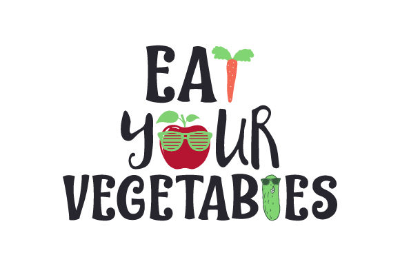 Eat Your Vegetables Quotes Craft Cut File By Creative Fabrica Crafts - Image 1
