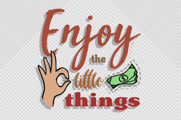 Download Free Enjoy The Little Things Illustration Graphic By Artsbynaty for Cricut Explore, Silhouette and other cutting machines.