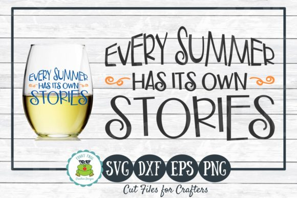 Download Free Every Summer Has Its Own Stories Graphic By Funkyfrogcreativedesigns Creative Fabrica for Cricut Explore, Silhouette and other cutting machines.
