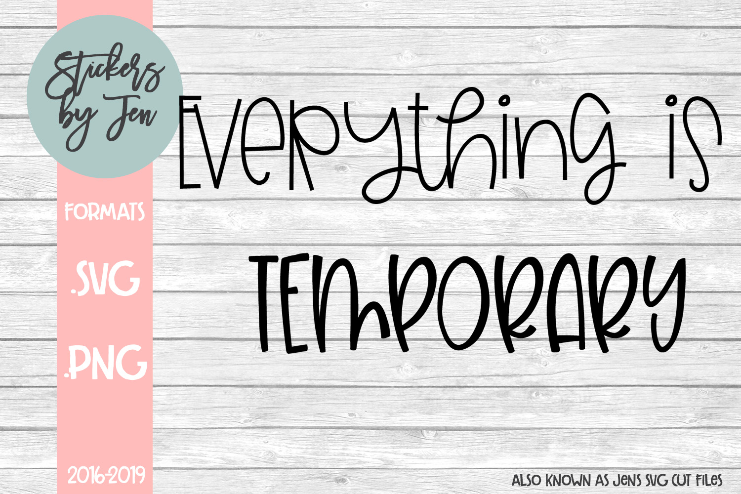 Download Free Everything Is Temporary Svg Graphic By Stickers By Jennifer for Cricut Explore, Silhouette and other cutting machines.