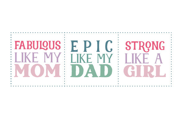 Fabulous Like My Mom, Epic Like My Dad, Strong Like a Girl Kids Craft Cut File By Creative Fabrica Crafts - Image 1