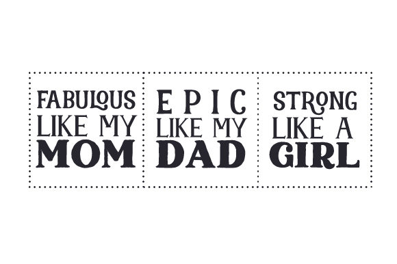 Fabulous Like My Mom, Epic Like My Dad, Strong Like a Girl Kids Craft Cut File By Creative Fabrica Crafts - Image 2