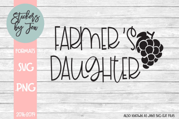 Farmers Daughter Svg Graphic By Stickers By Jennifer Creative