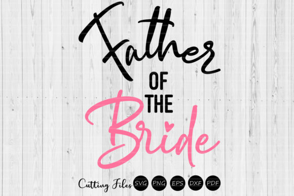 Download Free Father Of The Bride Wedding Svg Graphic By Hd Art Workshop for Cricut Explore, Silhouette and other cutting machines.