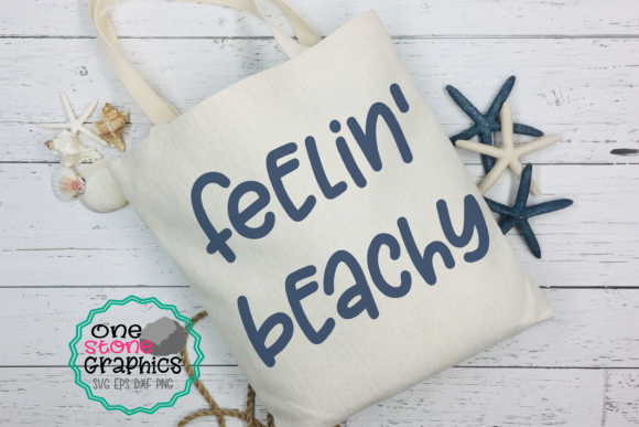 Feelin' Beachy Svg Graphic Crafts By OneStoneGraphics