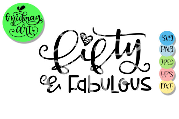 Download Free Fifty And Fabulous Svg 50th Birthday Graphic By Midmagart for Cricut Explore, Silhouette and other cutting machines.