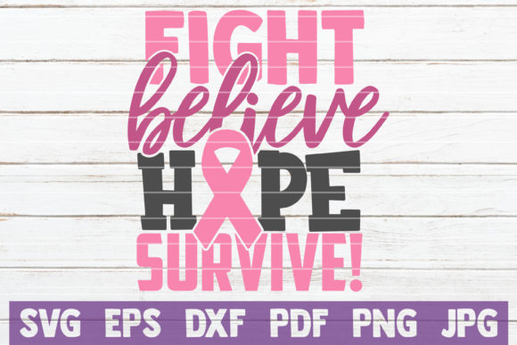 Download Free Fight Believe Hope Survive Svg Cut File Graphic By for Cricut Explore, Silhouette and other cutting machines.