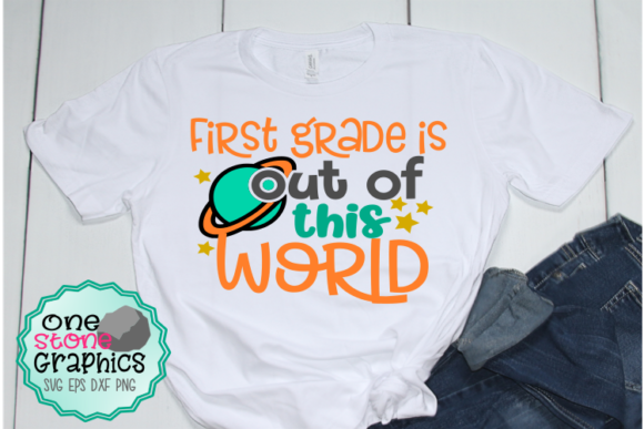 Download Free First Grade Is Out Of This World Svg Graphic By Onestonegraphics for Cricut Explore, Silhouette and other cutting machines.
