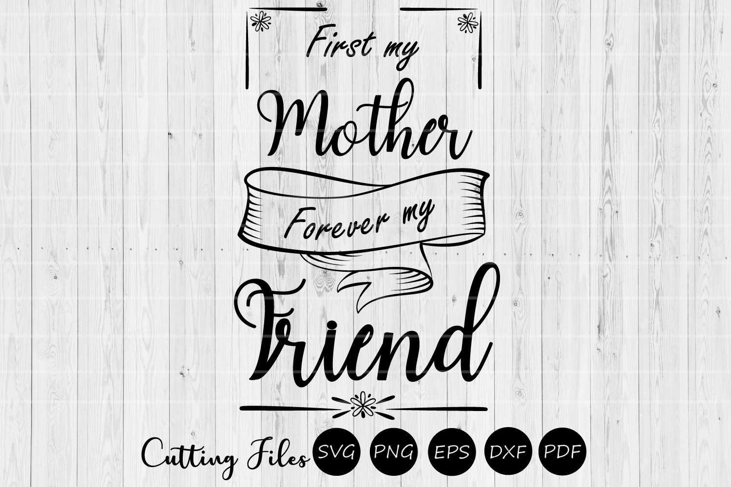 Download Free First My Mother Forever My Friend Svg Graphic By Hd Art Workshop for Cricut Explore, Silhouette and other cutting machines.