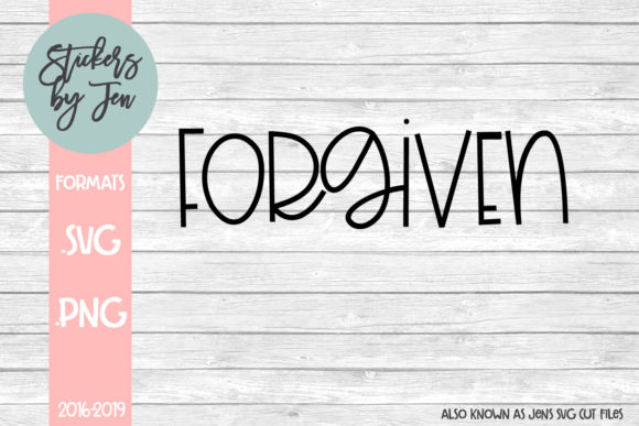 Forgiven Graphic By Stickers By Jennifer Creative Fabrica