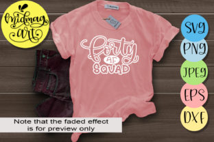 Download Free Forty Af Squad Svg 40th Birthday Svg Graphic By Midmagart for Cricut Explore, Silhouette and other cutting machines.