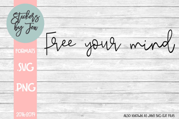 Download Free Free Your Mind Svg Graphic By Stickers By Jennifer Creative for Cricut Explore, Silhouette and other cutting machines.