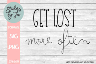 Download Free Get Lost More Often Svg Graphic By Stickers By Jennifer SVG Cut Files