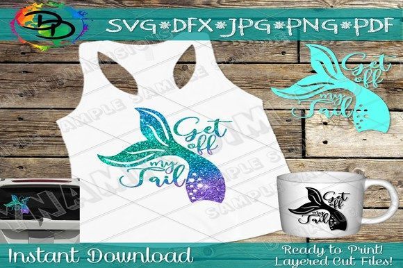 Download Free Get Off My Tail Mermaid For Car Decal S Graphic By for Cricut Explore, Silhouette and other cutting machines.