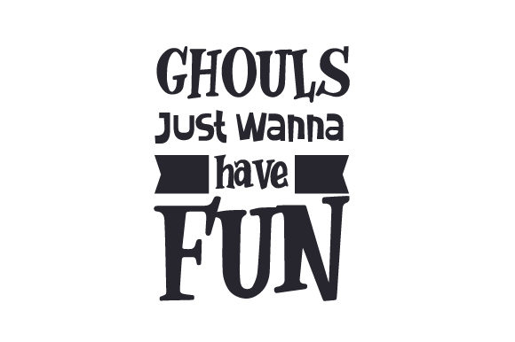 Ghouls Just Wanna Have Fun Svg Cut File By Creative Fabrica Crafts Creative Fabrica