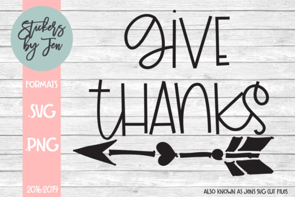 Download Free Give Thanks Svg Graphic By Stickers By Jennifer Creative Fabrica for Cricut Explore, Silhouette and other cutting machines.