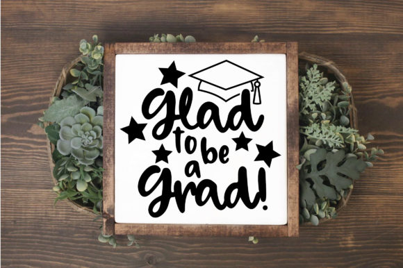 Glad to Be a Grad SVG Cut File Graphic Crafts By oldmarketdesigns - Image 3