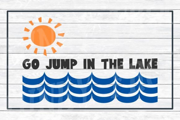 Go Jump in the Lake, SVG Cut File