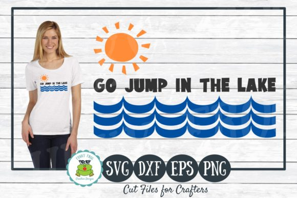 Go Jump in the Lake Graphic Crafts By funkyfrogcreativedesigns