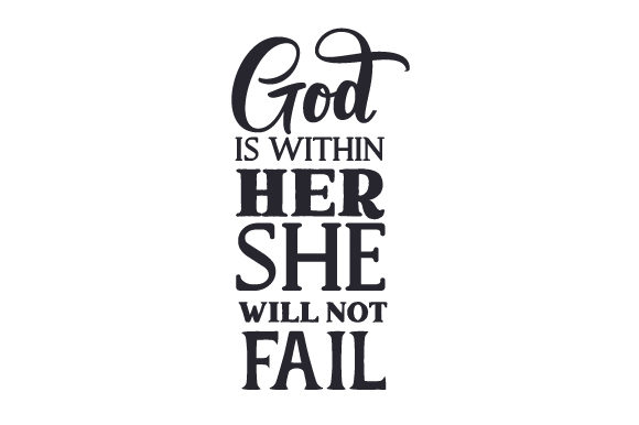 God is Within Her, She Will Not Fail Kids Craft Cut File By Creative Fabrica Crafts