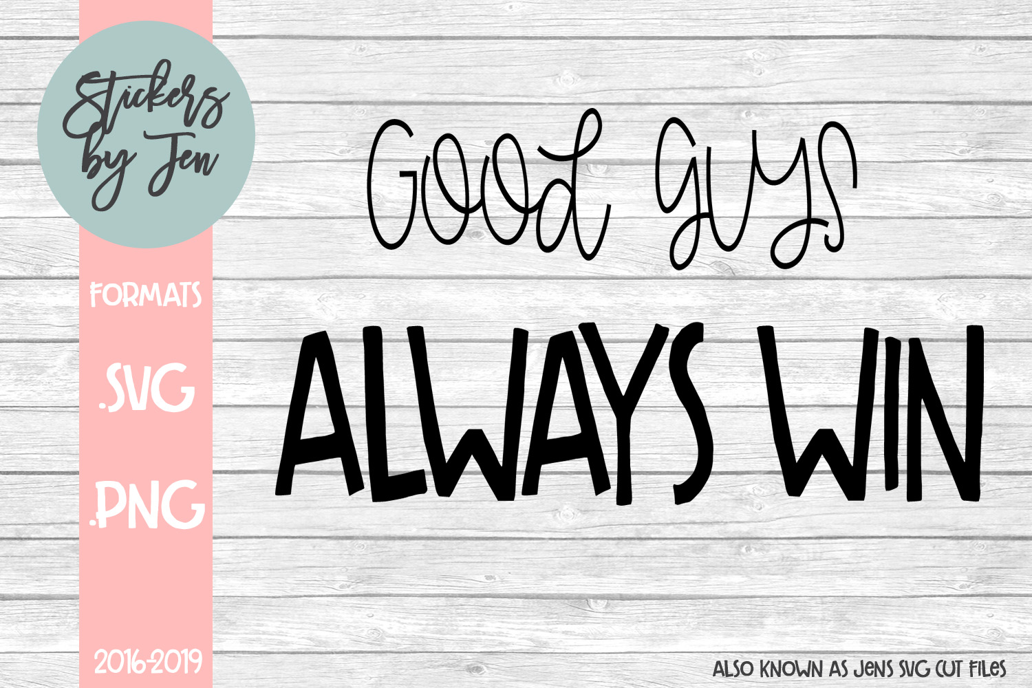 Download Free Good Guys Always Win Svg Graphic By Stickers By Jennifer for Cricut Explore, Silhouette and other cutting machines.