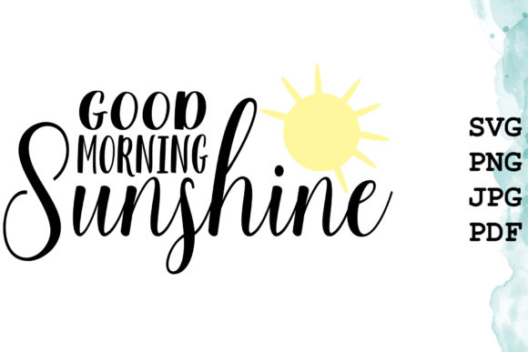 Download Free Good Morning Sunshine Graphic By Talia Smith Creative Fabrica for Cricut Explore, Silhouette and other cutting machines.
