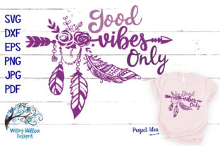 Good Vibes Only Boho SVG Arrow Feathers Graphic By WispyWillowDesigns