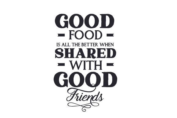 Good Food is All the Better when Shared with Good Friends Craft Design By Creative Fabrica Crafts Image 1