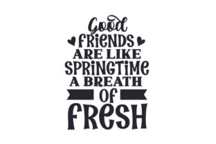 Good Friends Are Like Springtime, a Breath of Fresh Air Craft Design By Creative Fabrica Crafts