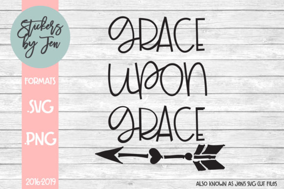 Download Free Grace Upon Grace Svg Graphic By Stickers By Jennifer Creative for Cricut Explore, Silhouette and other cutting machines.