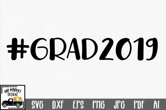 Download Free Grad2019 Graphic By Oldmarketdesigns Creative Fabrica for Cricut Explore, Silhouette and other cutting machines.