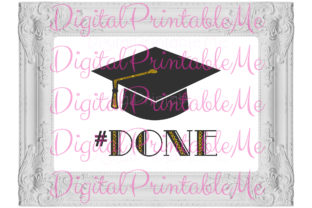 Graduation Poster #DONE Poster Sign Graphic By DigitalPrintableMe