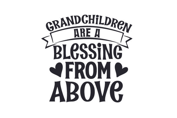Grandchildren Are a Blessing from Above Family Craft Cut File By Creative Fabrica Crafts