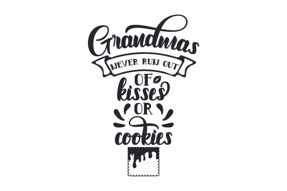 Download Free Grandmas Never Run Out Of Kisses Or Cookies Svg Cut File By for Cricut Explore, Silhouette and other cutting machines.