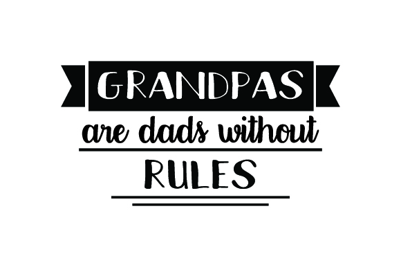 Download Free Grandpas Are Dads Without Rules Svg Cut File By Creative Fabrica for Cricut Explore, Silhouette and other cutting machines.