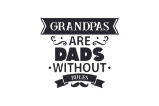 Grandpas Are Dads Without Rules Craft Design By Creative Fabrica Crafts