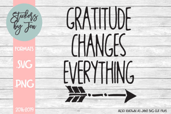 Download Free Gratitude Changes Everything Svg Graphic By Stickers By Jennifer for Cricut Explore, Silhouette and other cutting machines.