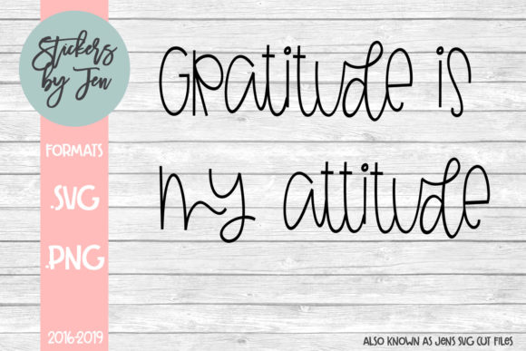 Gratitude Is My Attitude Svg Graphic By Stickers By Jennifer