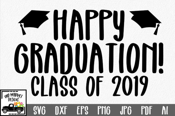Download Free Happy Graduation 2019 Svg Cut File Graphic By Oldmarketdesigns for Cricut Explore, Silhouette and other cutting machines.