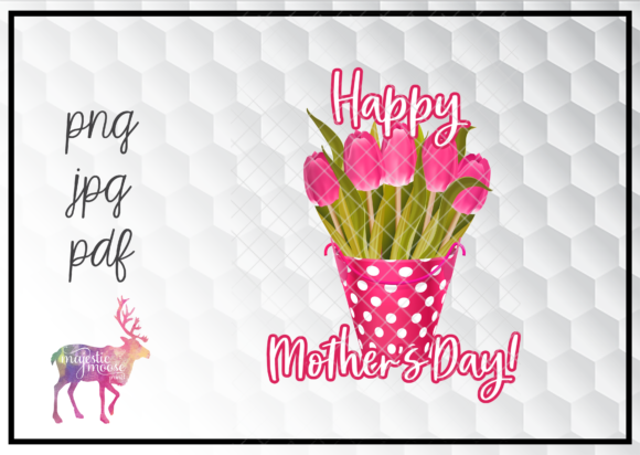 Print on Demand: Happy Mother's Day Graphic Illustrations By majesticmooseprints